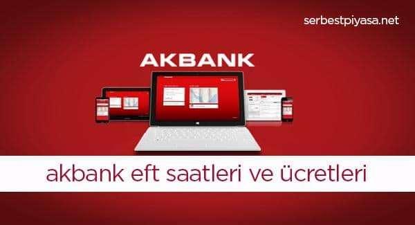 Akbank EFT Saatleri, Eft günleri, Eft Ücretleri 2020