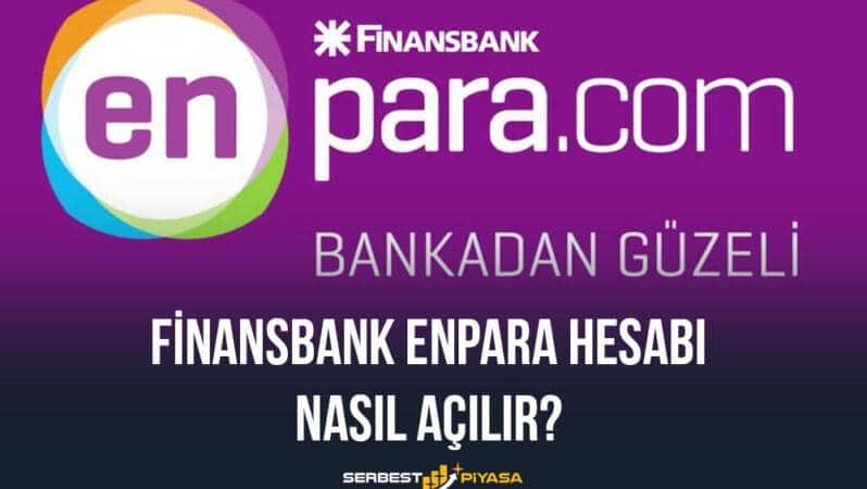 Finansbank Enpara Hesabı Nasıl Açılır?