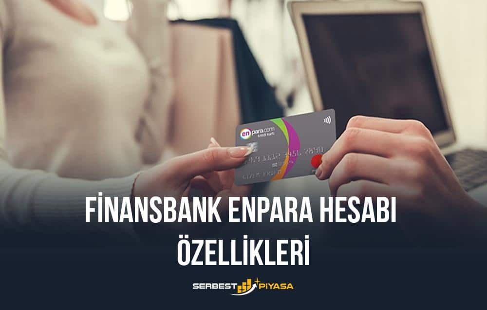 finansbank enpara hesabı özellikleri