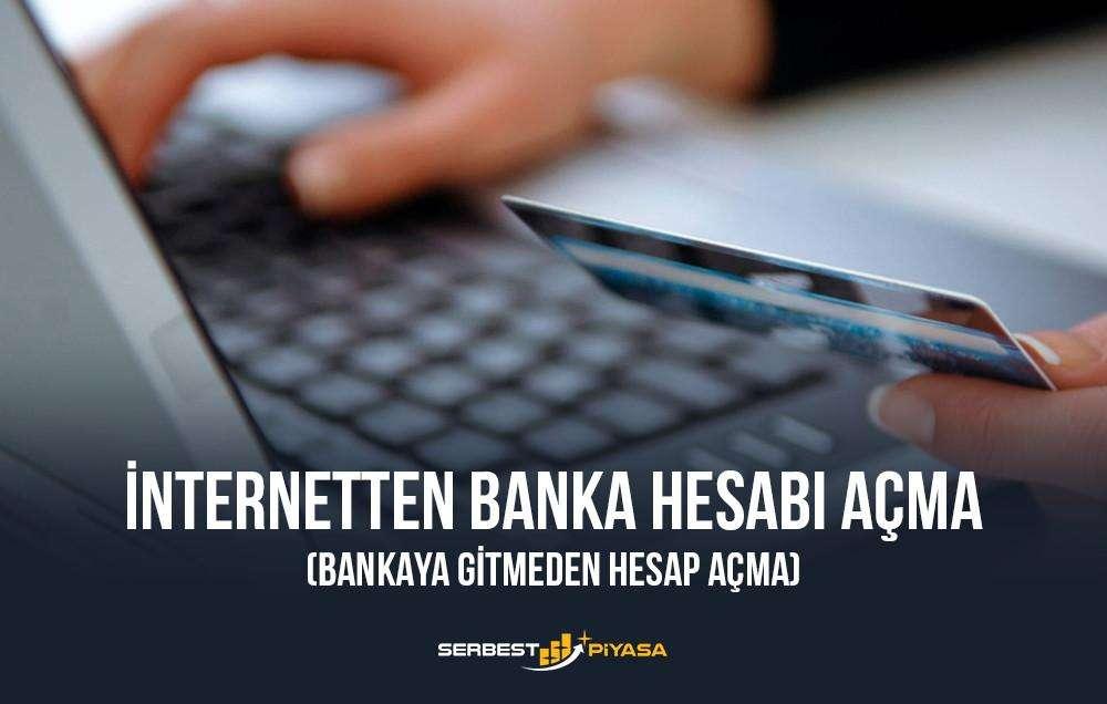İnternetten Banka Hesabı Açma (Bankaya Gitmeden Hesap Açma)