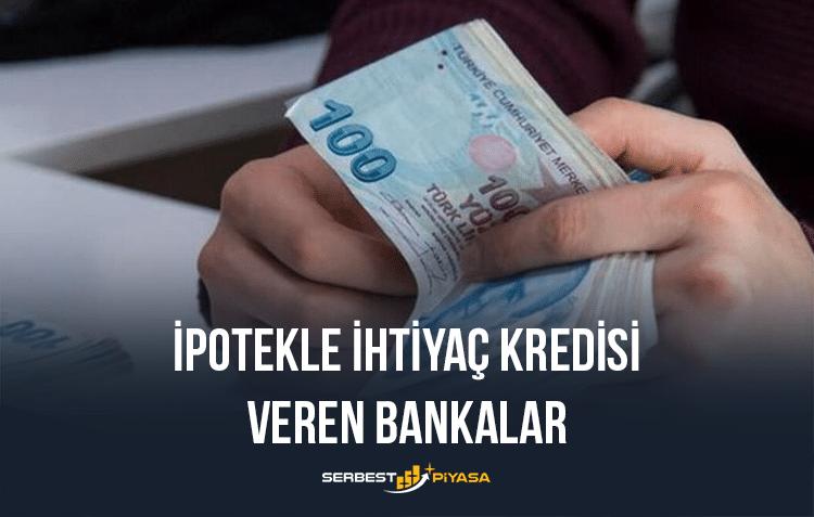İpotekle İhtiyaç Kredisi Veren Bankalar