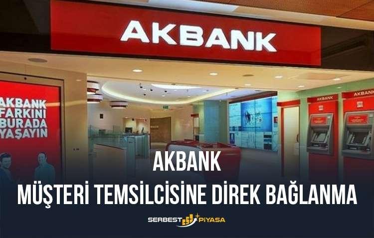 Akbank müşteri temsilcisine direk bağlanma