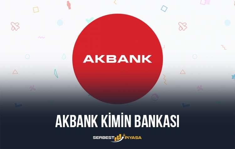 Akbank Kimin Bankası, Akbank Sahibi Kim