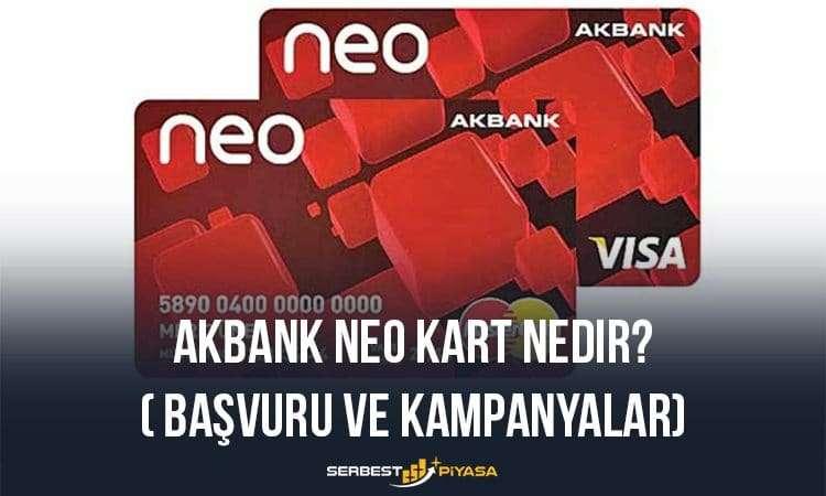 Akbank Neo Kart Nedir? (Başvuru ve Kampanyalar)