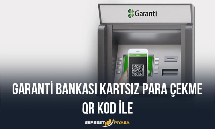 Garanti Bankası Kartsız Para Çekme QR Kod İle