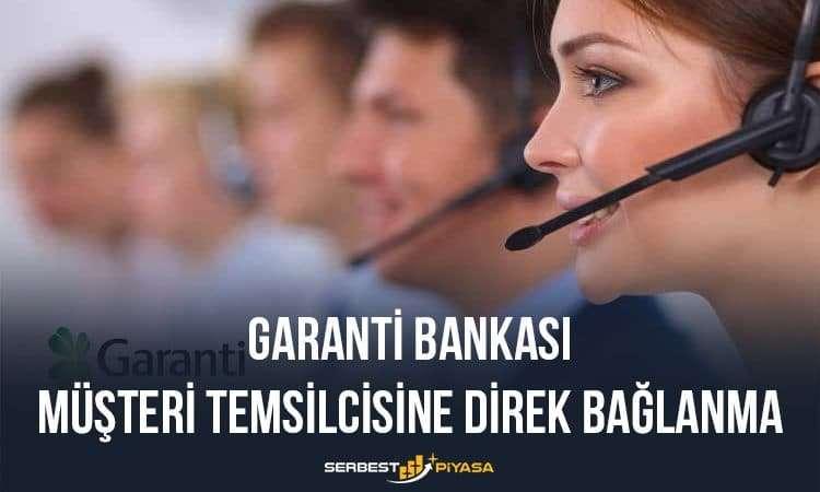 Garanti Bankası Müşteri Temsilcisine Direk Bağlanma
