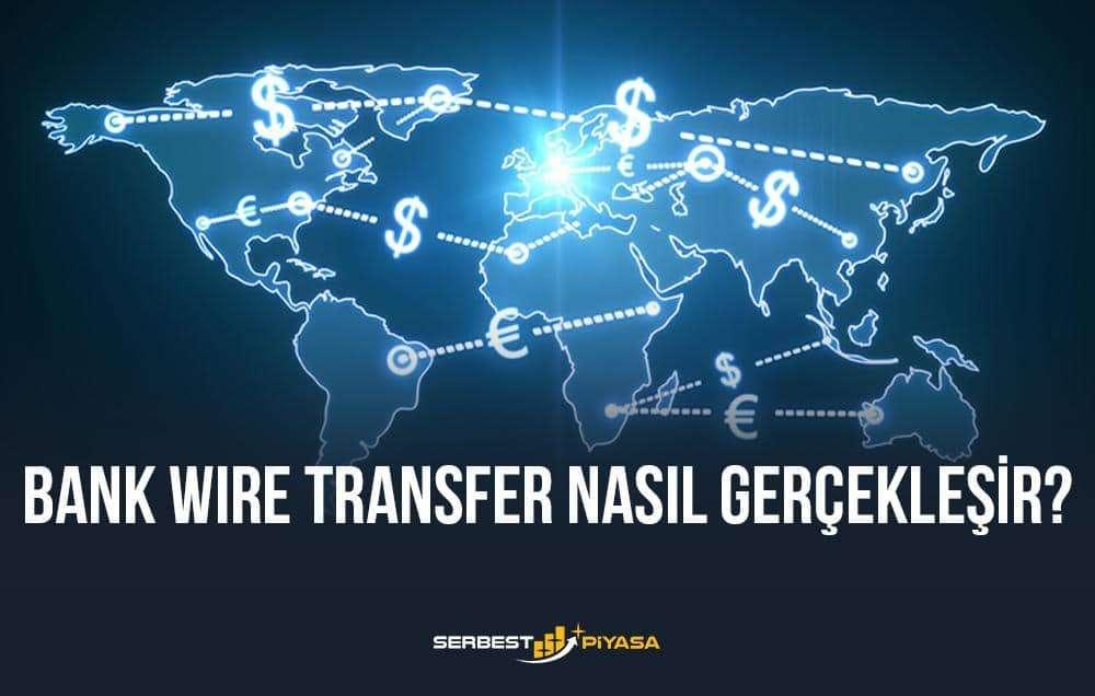 bank wire transfer nasıl gerçekleşecek