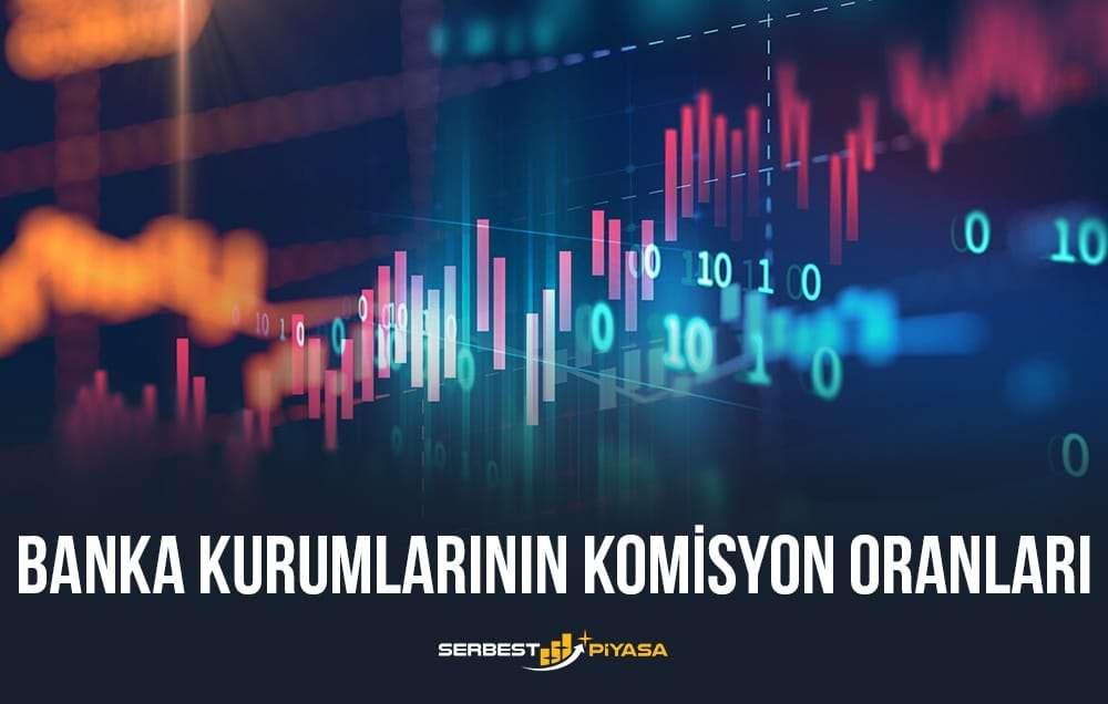 banka kurumlarının komisyon oranları