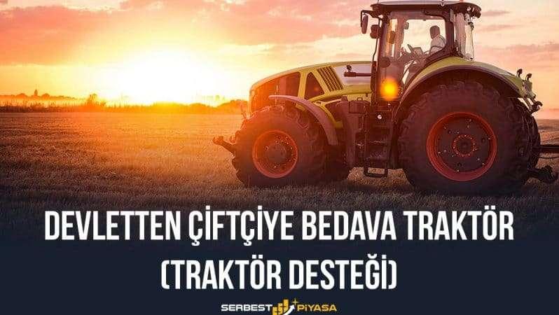 Devletten Çiftçiye Bedava Traktör 2021 (Traktör Desteği)