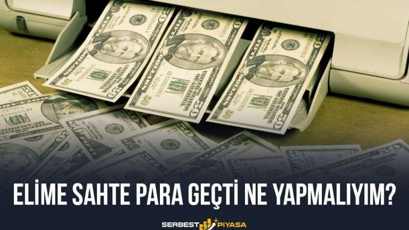 Elime Sahte Para Geçti Ne Yapmalıyım?