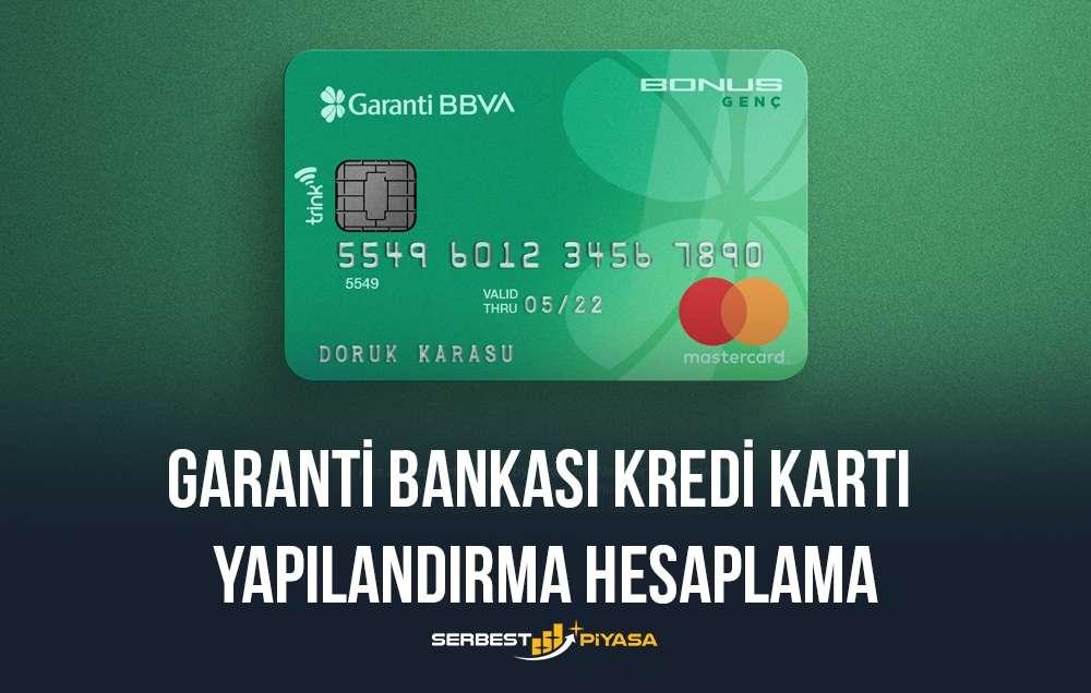 garanti bankası kredi kartı yapılandırma hesaplama