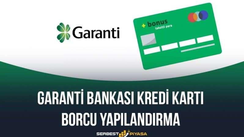 Garanti Bankası Kredi Kartı Borcu Yapılandırma
