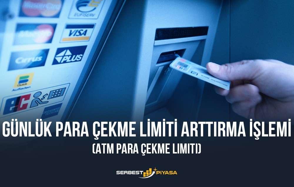 günlük para çekme limiti artırma