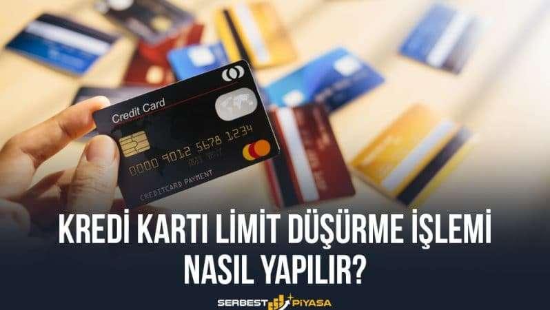 Kredi Kartı Limit Düşürme İşlemi Nasıl Yapılır?