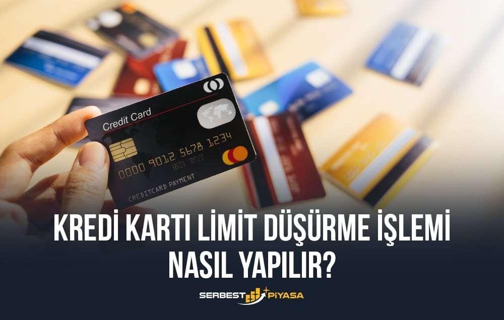 kredi kartı limit düşürme