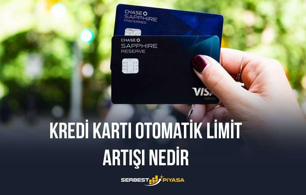 kredi kartı otomatik limit artışı nedir