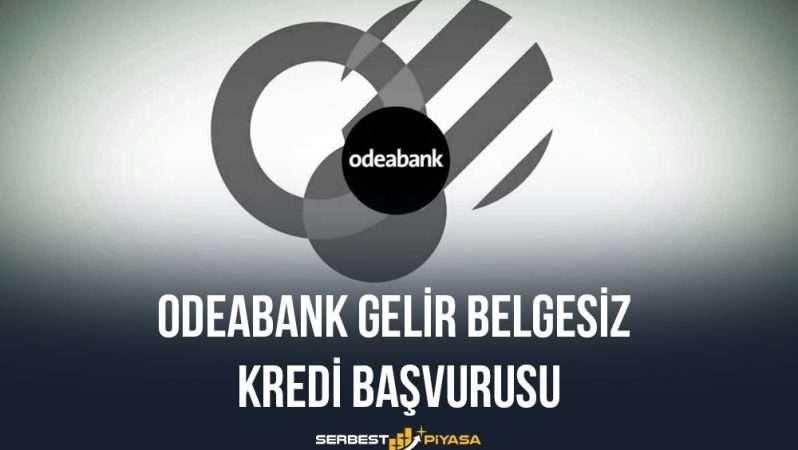 Odeabank Gelir Belgesiz Kredi Başvurusu