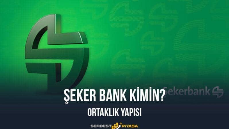 Şekerbank Kimin? Ortaklık Yapısı