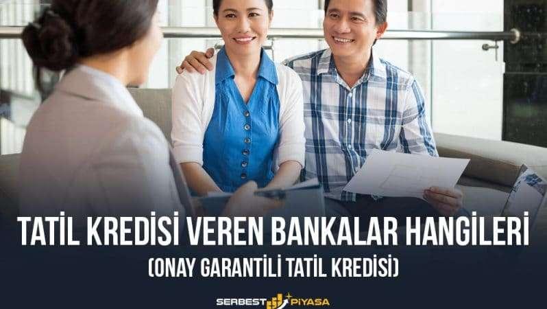 Tatil Kredisi Veren Bankalar Hangileri (Onay Garantili Tatil Kredisi)