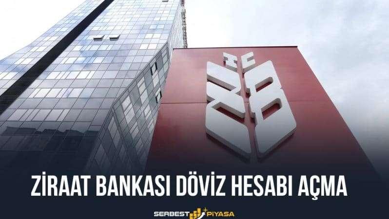 Ziraat Bankası Döviz Hesabı Nedir? Nasıl Açılır?