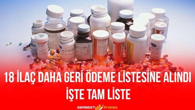 SON DAKİKA: 18 İlaç Daha Geri Ödeme Listesine Alındı