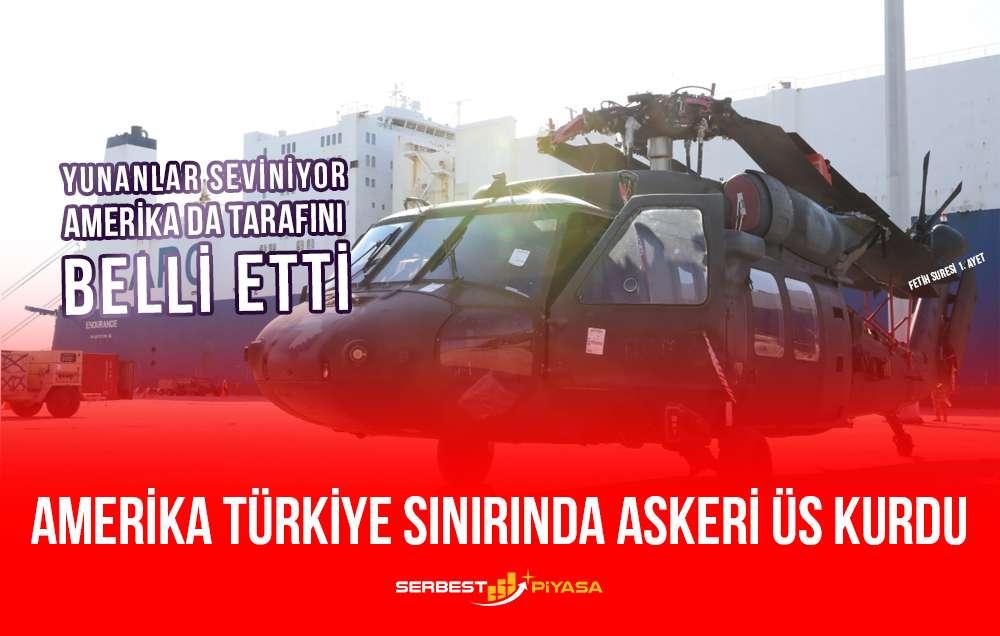 Amerika Türkiye Sınırında Askeri Üs Kurdu
