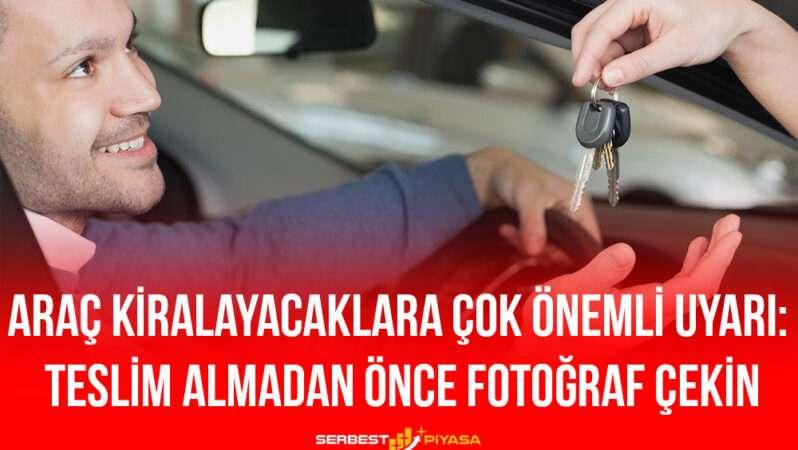 Araç Kiralayacaklara Çok Önemli Uyarı: Teslim Almadan Önce Fotoğraf Çekin
