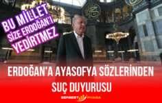 Erdoğan'a Ayasofya Sözlerinden Suç Duyurusu