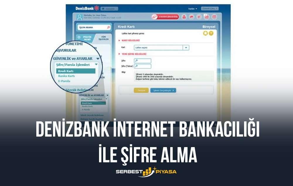 denizbank internet bankacılığı ile şifre alma