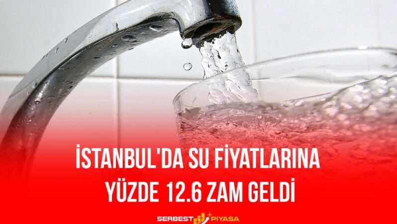İstanbul'da Su Fiyatlarına Yüzde 12.6 Zam Geldi