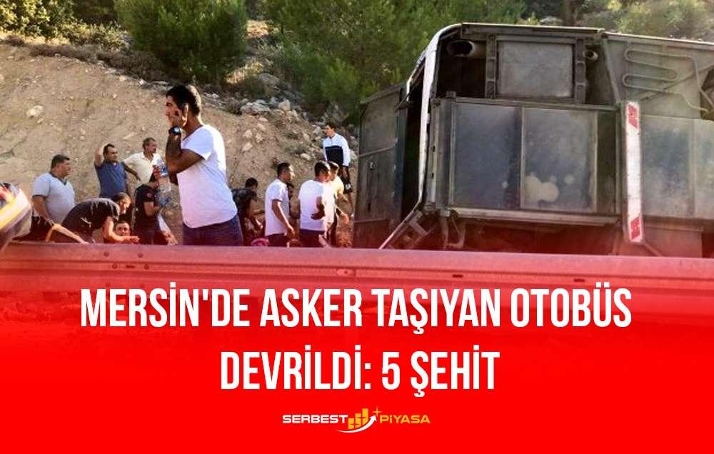 Mersin'de Asker Taşıyan Otobüs Devrildi: 5 Şehit
