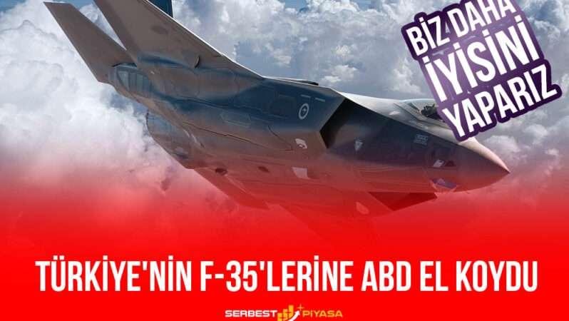 Türkiye'nin F-35'lerine ABD El Koydu