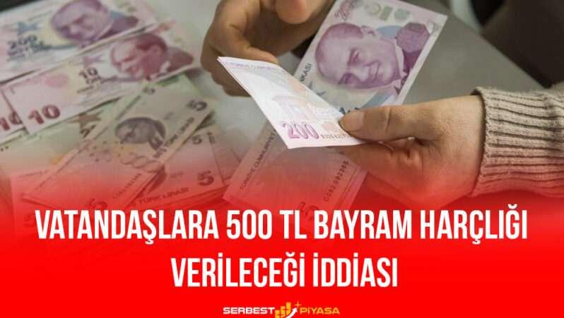 Vatandaşlara 500 TL Bayram Harçlığı Verileceği İddiası