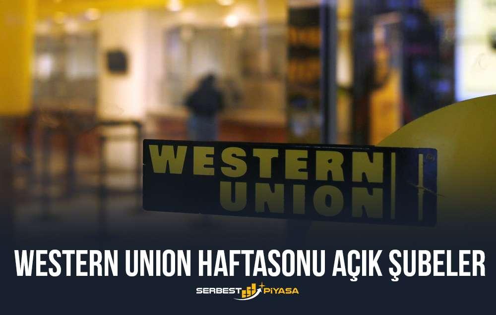 western union haftasonu açık şubeler
