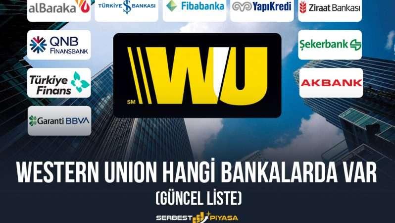 Western Union Hangi Bankalarda Var (2021 Güncel Liste)