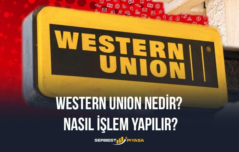 Western Union Nedir? Nasıl İşlem Yapılır?