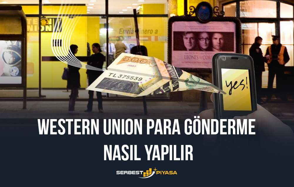 Western Union Para Gönderme Nasıl Yapılır