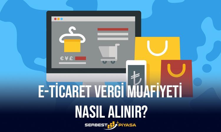 e-ticaret vergi muafiyeti nasıl alınır
