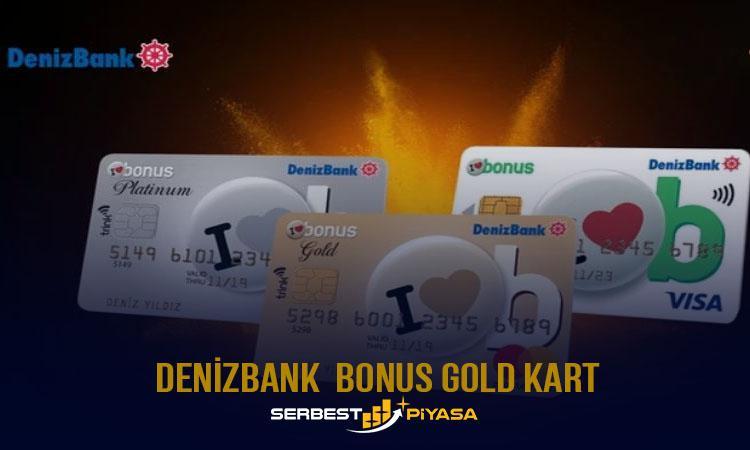 DENİZBANK BONUS GOLD KART ÖZELLİKLERİ (2021)