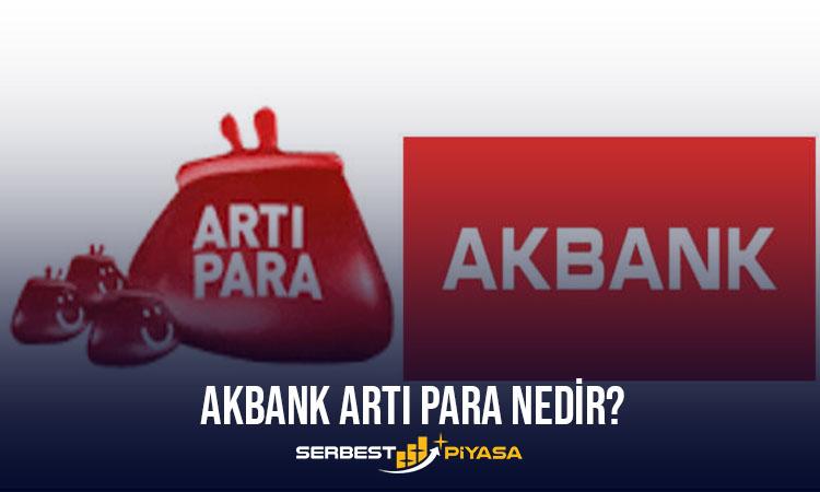AKBANK ARTI PARA NEDİR? (2021)