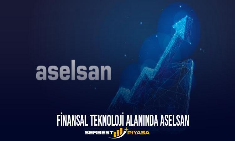 Finansal Teknoloji Alanında ASELSAN