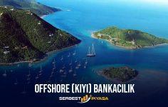 Offshore Bankacılığı Nedir?(2021)