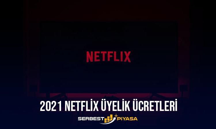 Netflix Üyelik Ücreti 2021