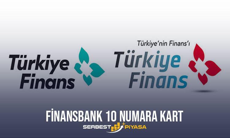 Türkiye Finans Bankası 10 Numara Kart Nedir?